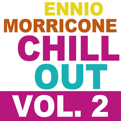 Ennio Morricone Chill Out, Vol. 2 by Ennio Morricone