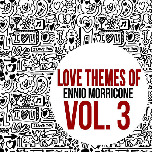 Play & Download Love Themes of Ennio Morricone, Vol. 3 by Ennio Morricone | Napster