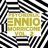 Play & Download Psychedelic, Vol. 2 by Ennio Morricone | Napster