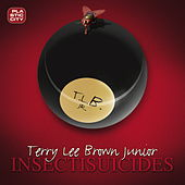 Play & Download Insectisuicides by Terry Lee Brown Jr. | Napster
