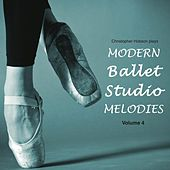 Modern Ballet Studio Melodies, Vol. 4 by Christopher N Hobson