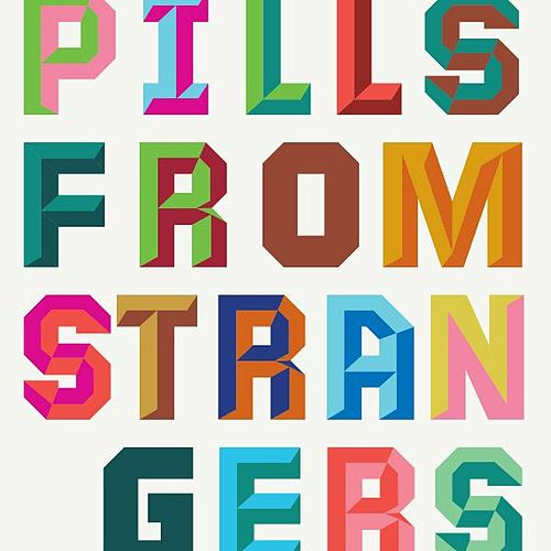 Pills from Strangers by Firehorse