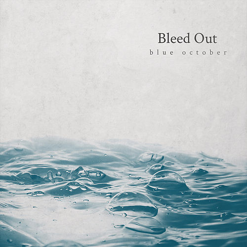 Bleed Out by Blue October