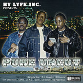 Pure Uncut (Hy Lyfe Inc. Presents) by Various Artists