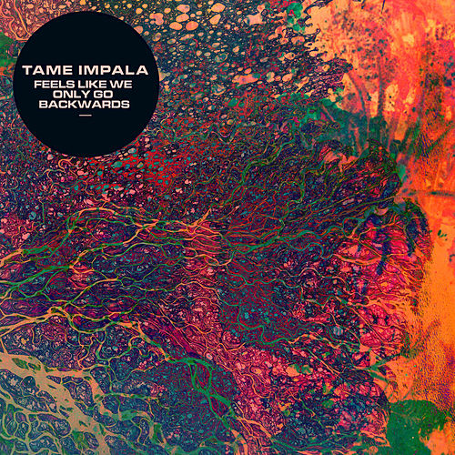 Play & Download Feels Like We Only Go Backwards by Tame Impala | Napster