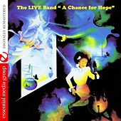 Play & Download A Chance for Hope (Digitally Remastered) by The Live Band | Napster