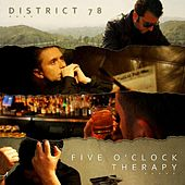 5 O'Clock Therapy by District 78