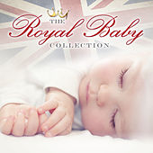 Play & Download The Royal Baby Collection by Various Artists | Napster