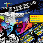 #épraláqueeuvou - Jornada Mundial da Juventude by Various Artists