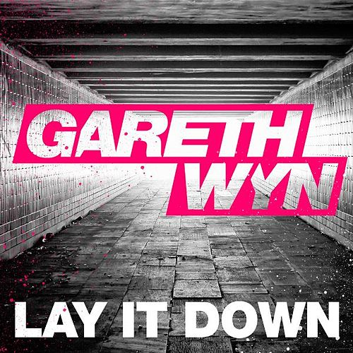 Play & Download Lay It Down by Gareth Wyn | Napster