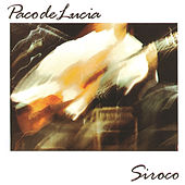 Play & Download Siroco by Paco de Lucia | Napster