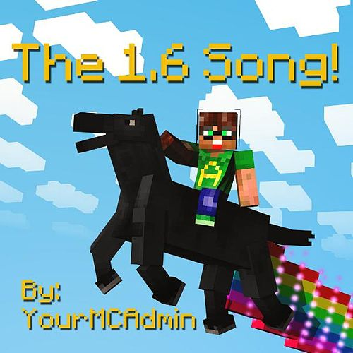 Play & Download The Minecraft 1.6 Song! by YourMCAdmin | Napster