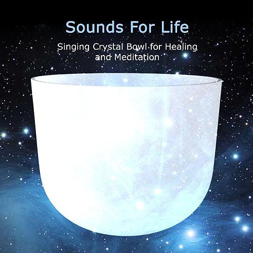 Play & Download Singing Crystal Bowl for Healing and Meditation by Sounds for Life | Napster