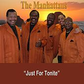 Play & Download Just for Tonite by The Manhattans | Napster