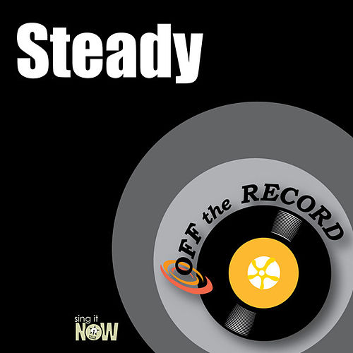 Play & Download Steady by Off the Record | Napster