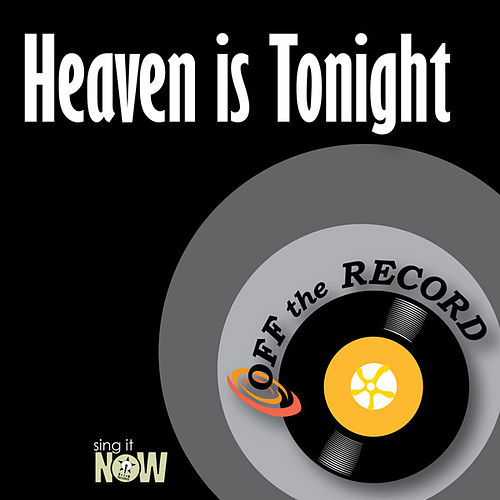Play & Download Heaven is Tonight by Off the Record | Napster