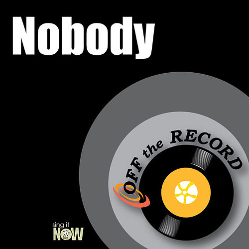 Play & Download Nobody by Off the Record | Napster