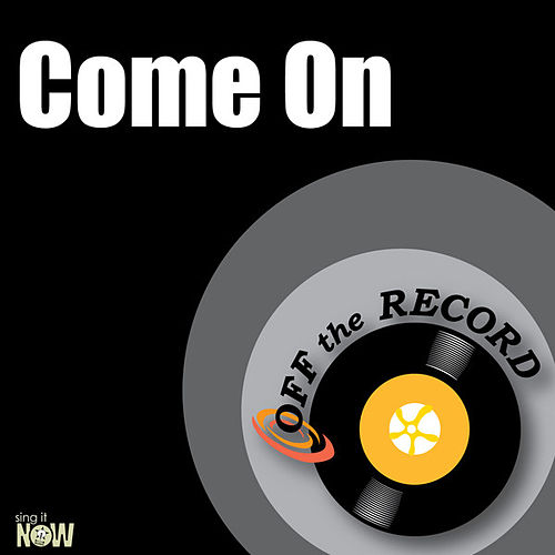 Play & Download Come On by Off the Record | Napster