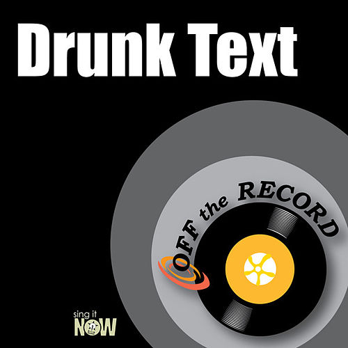 Play & Download Drunk Text by Off the Record | Napster