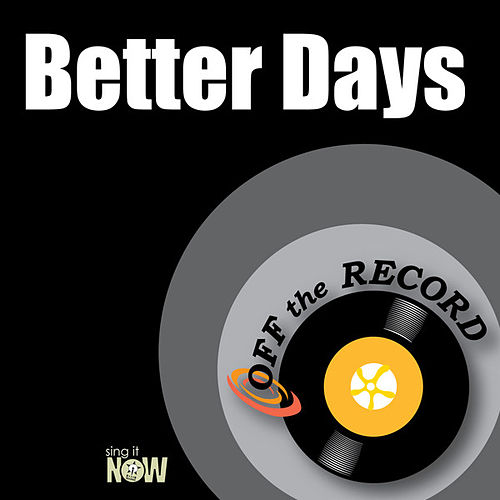 Play & Download Better Days by Off the Record | Napster