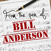 Play & Download From the Pen of Bill Anderson by Various Artists | Napster