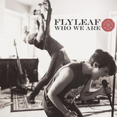 Who We Are von Flyleaf