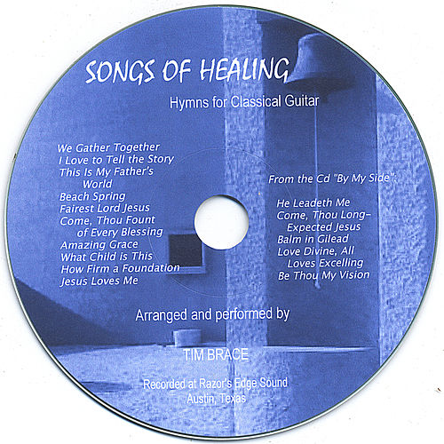 Songs of Healing: Hymns for Classical Guitar by Tim Brace