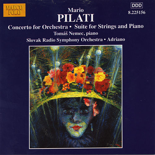 Play & Download PILATI: Concerto for Orchestra / Suite for Strings and Piano by Various Artists | Napster