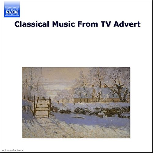 Play & Download Classical Music From TV Advert by Various Artists | Napster