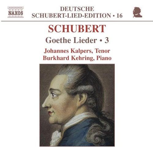 SCHUBERT: Lied Edition 16 - Goethe, Vol.  3 by Johannes Kalpers