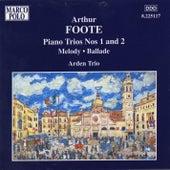 FOOTE: Piano Trios Nos. 1 and 2 / Melody / Ballade by Arden Trio