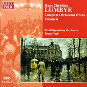 Play & Download LUMBYE: Orchestral Works, Vol.  6 by Tivoli Symphony Orchestra | Napster