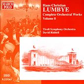 Play & Download LUMBYE: Orchestral Works, Vol.  8 by Tivoli Symphony Orchestra | Napster