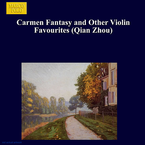Play & Download Carmen Fantasy and Other Violin Favourites (Qian Zhou) by Zhou Qian | Napster
