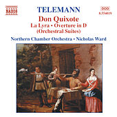 TELEMANN: Don Quixote / La Lyra / Ouverture in D Minor by Northern Chamber Orchestra