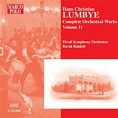 Play & Download LUMBYE: Orchestral Works, Vol. 11 by Tivoli Symphony Orchestra | Napster