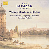KOMZAK I  / KOMZAK II: Waltzes,  Marches, and Polkas, Vol. 2 by Slovak Radio Symphony Orchestra