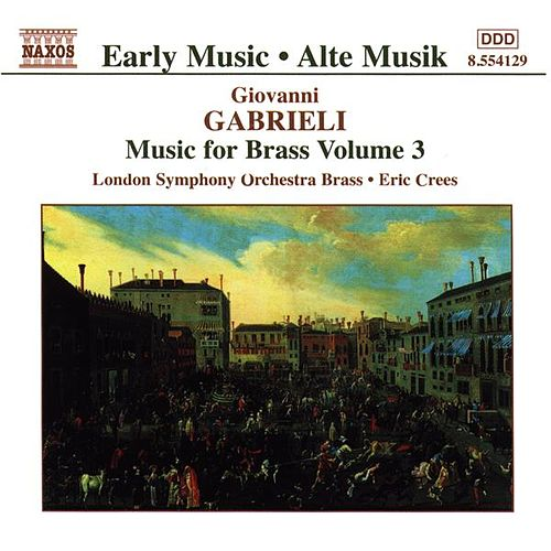 Play & Download GABRIELI: Music for Brass, Vol.  3 by London Symphony Brass | Napster