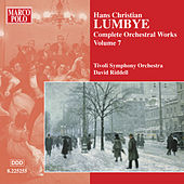 Play & Download LUMBYE: Orchestral Works, Vol.  7 by Tivoli Symphony Orchestra | Napster