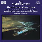 MARKEVITCH: Piano Concerto / Cantate / Icare by Various Artists