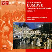 Play & Download LUMBYE: Orchestral Works, Vol.  5 by Tivoli Symphony Orchestra | Napster