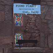 Play & Download Found Pianos by Glenn Hardy | Napster