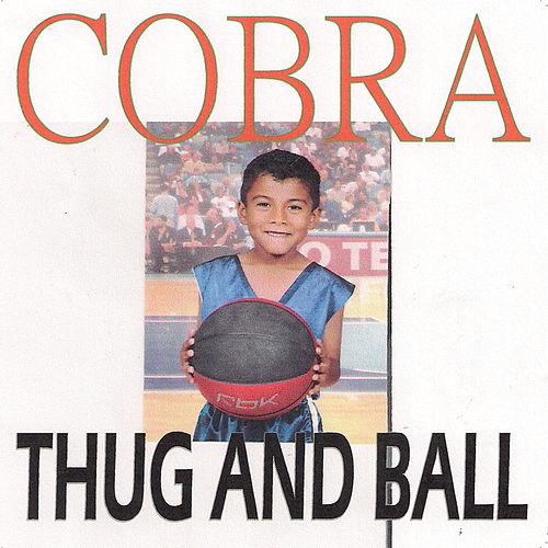 Play & Download Thug and Ball by Cobra | Napster