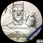 Play & Download Hold | Jack to the Beat by Mr Boom | Napster