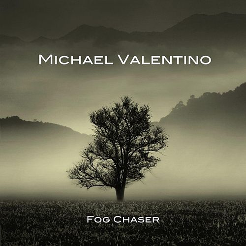 Play & Download Fog Chaser by Michael Valentino | Napster