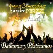 Bailamos Y Platicamos by Jimmy Gonzalez y el Grupo Mazz