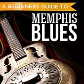 Play & Download A Beginners Guide to: Memphis Blues by Various Artists | Napster