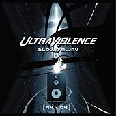 Play & Download Blown Away by Ultraviolence | Napster