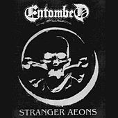 Play & Download Stranger Aeons by Entombed | Napster