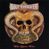 Play & Download Who Dares Wins by Bolt Thrower | Napster